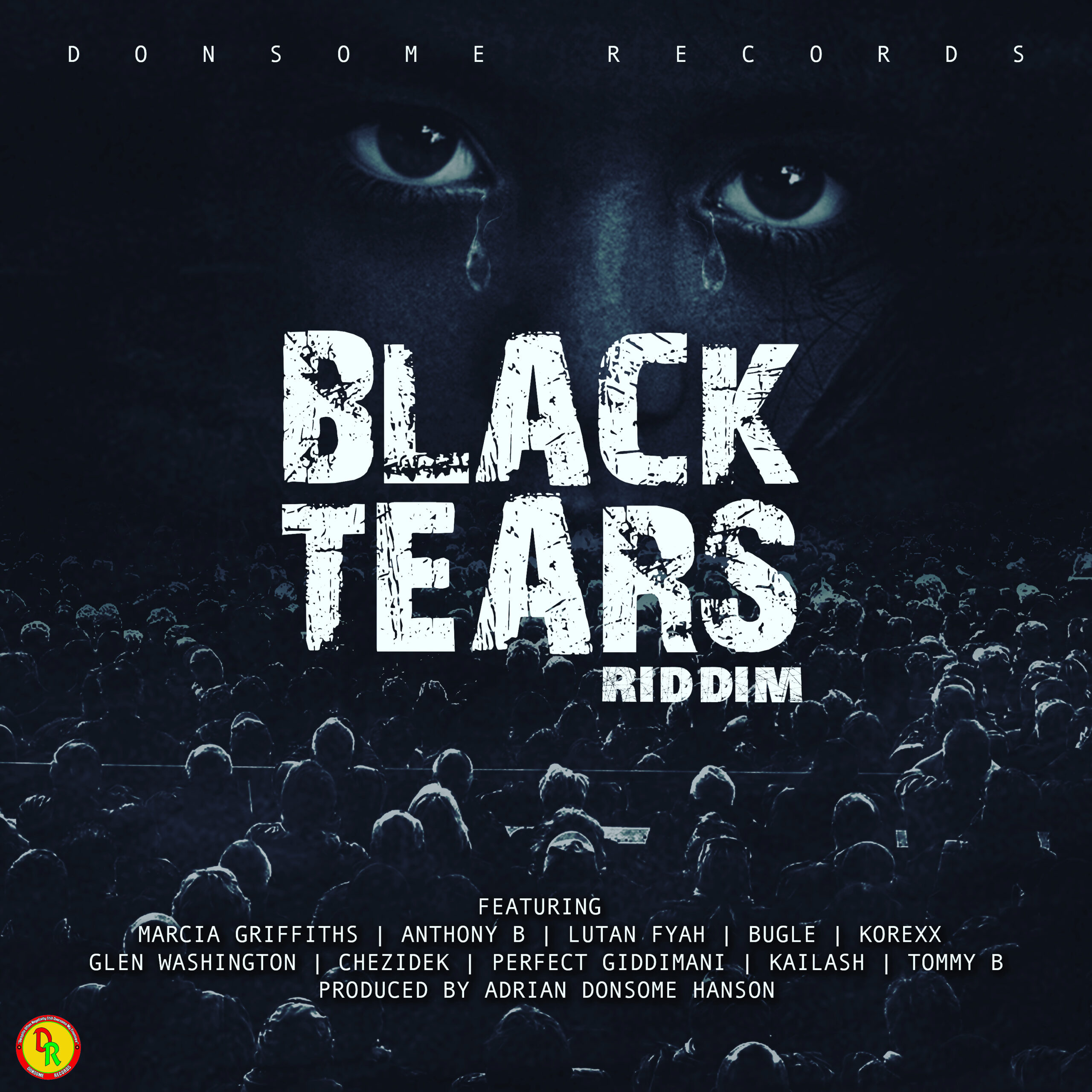 BLACK TEARS RIDDIM – DONSOME RECORDS