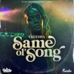 Treesha – Same Ol' Song