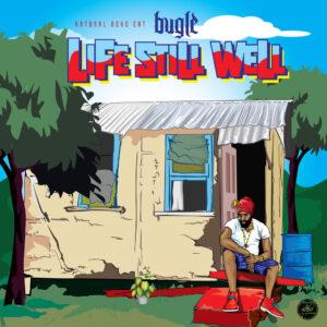 Bugle – Life Still Well