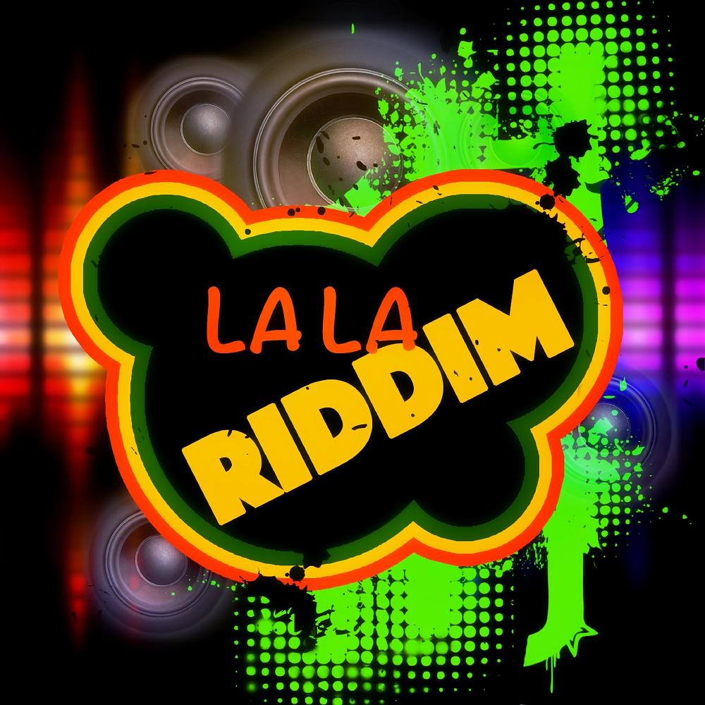 ***  La La Riddim ***