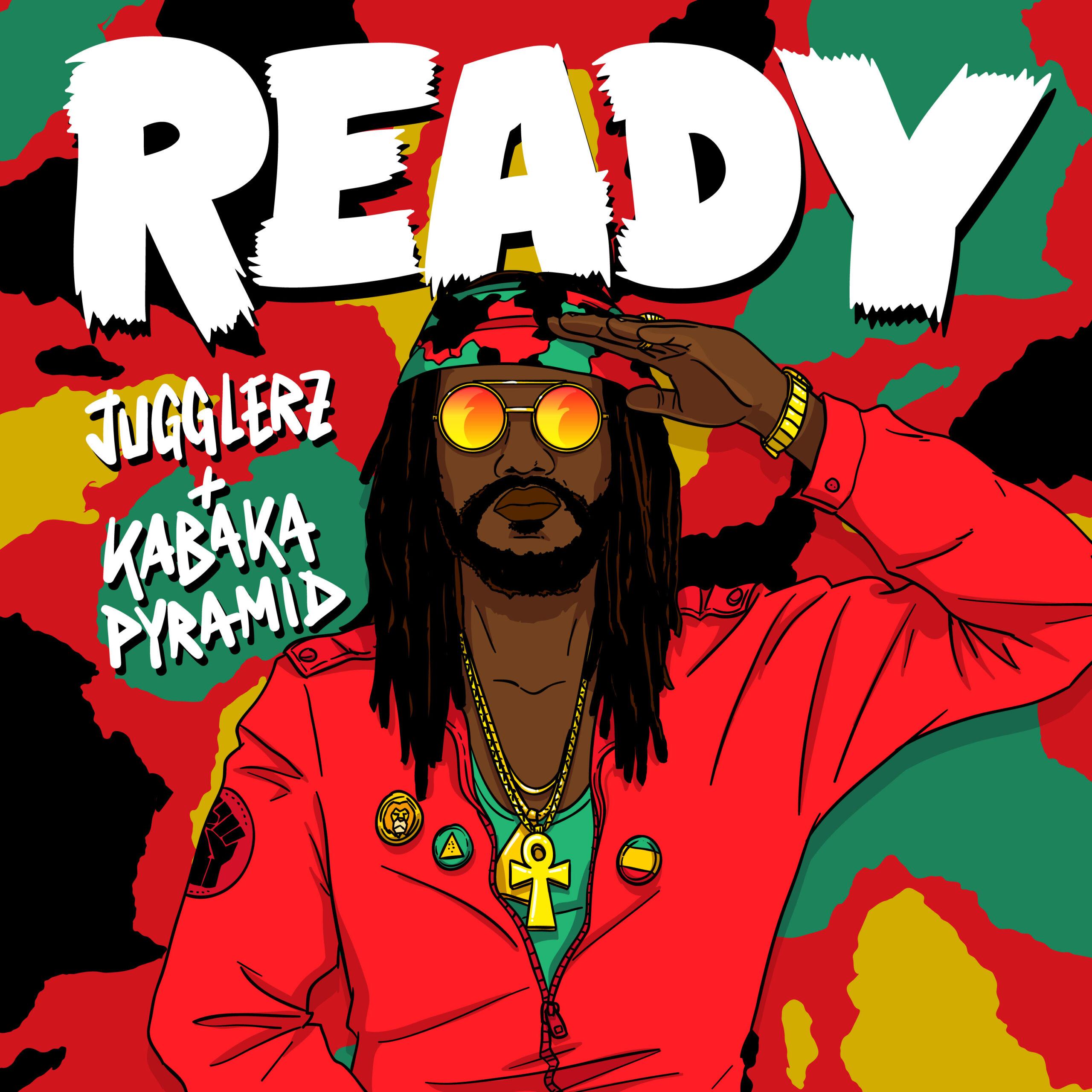 "KABAKA PYRAMID & JUGGLERZ ""Ready""             (Jugglerz Records)"