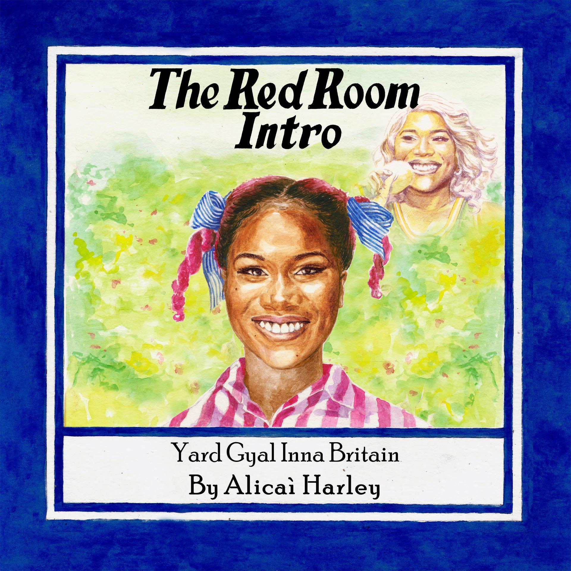 Alicai Harley – The Red Room Intro (Yard Gyal Inna Britain)
