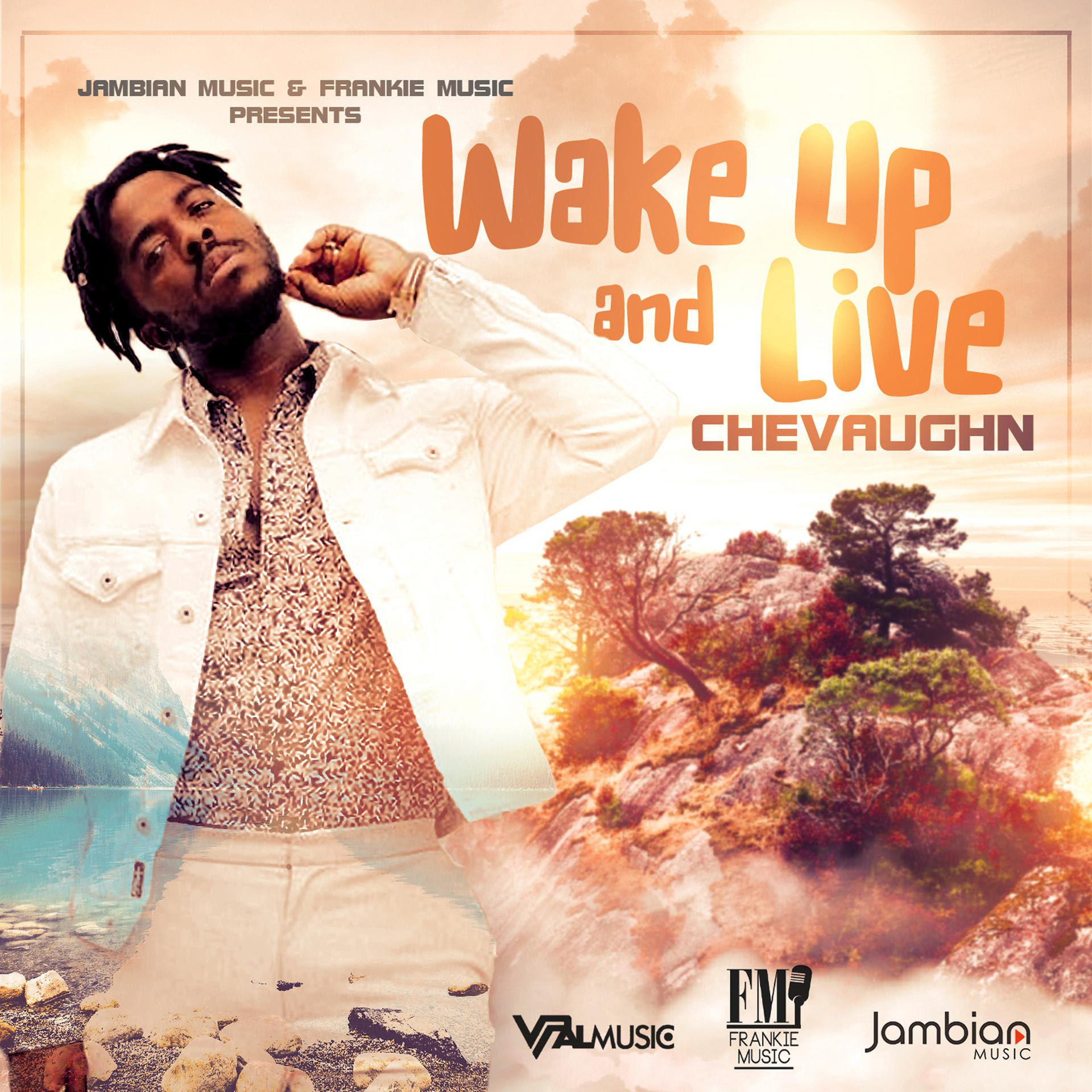 Chevaughn  – Wake Up And Live