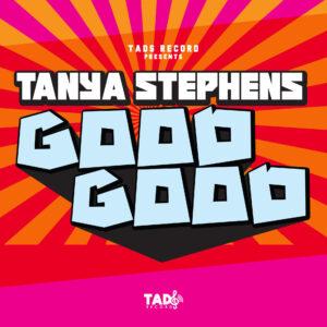 Tanya Stephens' New Single 'Good Good'