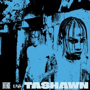 Intence – Intence VS Tashawn